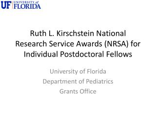 Ruth L.  Kirschstein  National Research Service Awards (NRSA) for Individual Postdoctoral Fellows