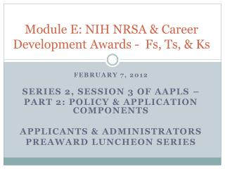 Module E: NIH NRSA & Career Development Awards -  Fs, Ts, & Ks