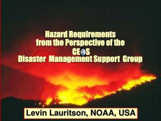 Hazard Requirements from the Perspective of the Disaster  Management Support  Group