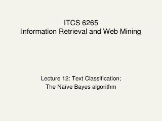 ITCS 6265 Information Retrieval and Web Mining