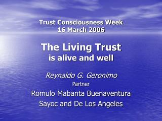 Trust Consciousness Week 16 March 2006  The Living Trust is alive and well