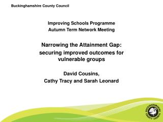 Improving Schools Programme Autumn Term Network Meeting Narrowing the Attainment Gap: