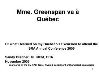 Mme. Greenspan va à Québec