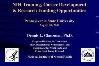 Dennis L. Glanzman, Ph.D. Program Director for Theoretical and Computational Neuroscience, and