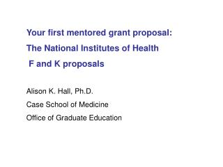 Your first mentored grant proposal: The National Institutes of Health  F and K proposals