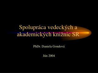 Spolupráca vedeckých a akademických knižníc SR