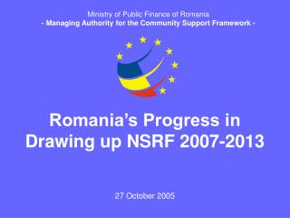 Romania's Progress in Drawing up NSRF 2007-2013