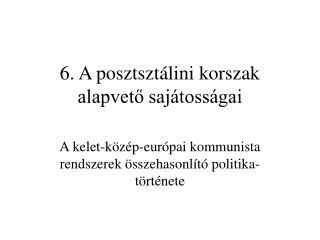 6. A posztsztálini korszak alapvető sajátosságai
