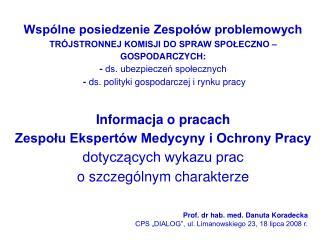 """Prof. dr hab. med. Danuta Koradecka CPS """"DIALOG"""", ul. Limanowskiego 23, 18 lipca 2008 r."""