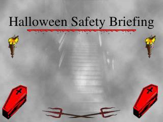 Halloween Safety Briefing