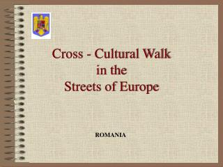 Cross - Cultural Walk  in the  Streets of Europe