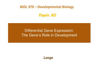 Differential Gene Expression:  The Gene's Role in Development