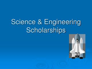 Science & Engineering Scholarships
