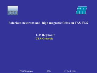 Polarized neutrons and  high magnetic fields on TAS IN22