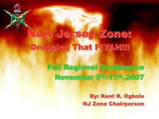 New Jersey Zone: Dropping That FIYAH!!!