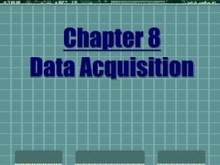 Chapter 8 Data Acquisition
