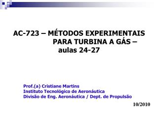 AC-723 – MÉTODOS EXPERIMENTAIS PARA TURBINA A GÁS – aulas 24-27