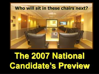 The 2007 National  Candidate's Preview