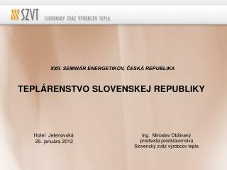 XXII. SEMINÁR ENERGETIKOV, ČESKÁ REPUBLIKA TEPLÁRENSTVO SLOVENSKEJ REPUBLIKY