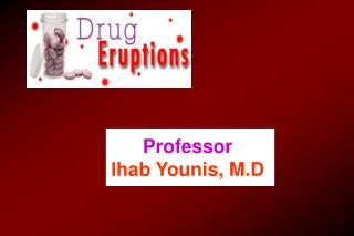Professor  Ihab Younis, M.D .