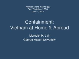 Containment:  Vietnam at Home & Abroad