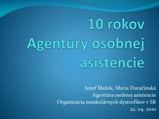 10 rokov  Agentúry osobnej asistencie