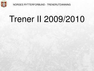 NORGES RYTTERFORBUND - TRENERUTDANNING
