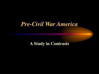 Pre-Civil War America