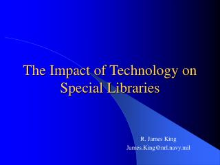The Impact of Technology on Special Libraries