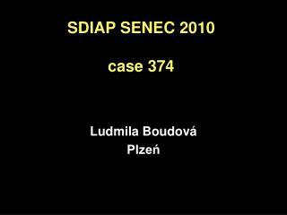 SDIAP SENEC 2010  case 374