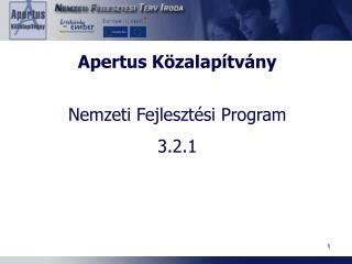 Apertus Közalapítvány  Nemzeti Fejlesztési Program 3.2.1