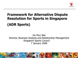 Framework for Alternative Dispute Resolution for Sports in Singapore  (ADR Sports)
