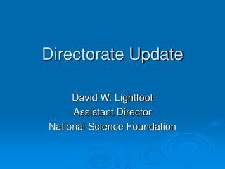Directorate Update