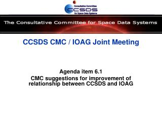 CCSDS CMC / IOAG Joint Meeting