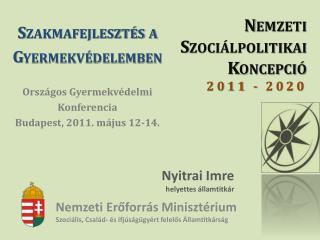 Nemzeti  Szociálpolitikai  Koncepció  2011 - 2020
