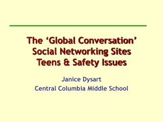 The 'Global Conversation'  Social Networking Sites  Teens & Safety Issues