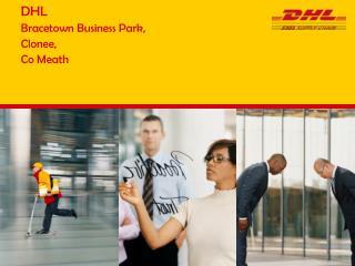 DHL  Bracetown Business Park,  Clonee,  Co Meath