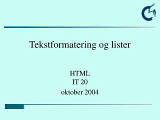 Tekstformatering og lister