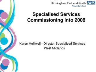 Specialised Services Commissioning into 2008