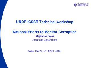 UNDP-ICSSR Technical workshop National Efforts to Monitor Corruption Alejandro Salas