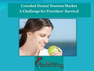 Crowded Dental Tourism Market - A Challenge for Providers' S