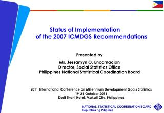Status of Implementation  of the 2007 ICMDGS Recommendations