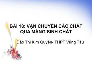 B I 18: VN CHUYN C C CHT QUA M NG SINH CHT