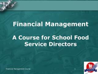 Financial Management A Course for School Food Service Directors