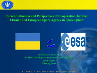 Presentation made by  the Head of European Integration Division NSAU  Igor Chuprin February  2009