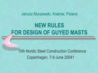 Janusz Murzewski, Kraków, Poland NEW RULES  FOR DESIGN OF GUYED MASTS