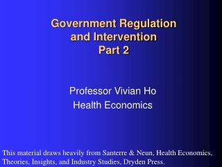 Government Regulation  and Intervention Part 2