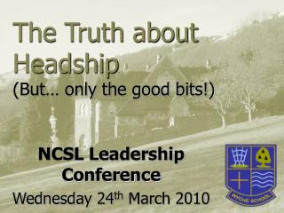 The Truth about Headship  (But… only the good bits!)