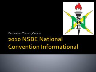 2010 NSBE National Convention Informational