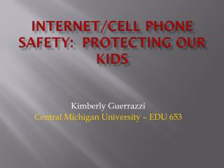 Internet/Cell Phone Safety:  Protecting Our Kids